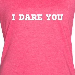 I dare you (1) - Women's Vintage Sport T-Shirt