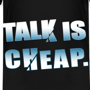 Talk is Cheap Kids' Shirts - Toddler Premium T-Shirt