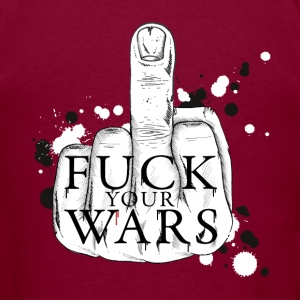 Fuck your wars Hoodies - Men's T-Shirt
