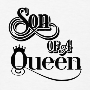 Son of a queen Baby & Toddler Shirts - Men's T-Shirt