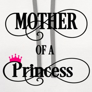 Mother of a Princess Women's T-Shirts - Contrast Hoodie