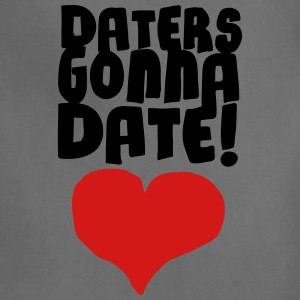 Daters Gonna Date Women's T-Shirts - Adjustable Apron