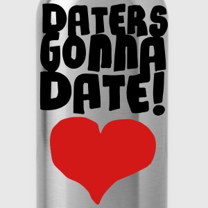Daters Gonna Date Women's T-Shirts - Water Bottle
