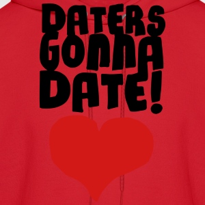 Daters Gonna Date Women's T-Shirts - Men's Hoodie