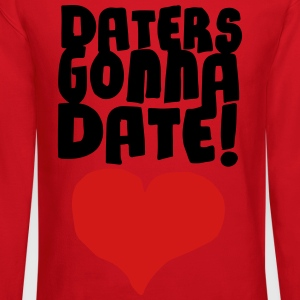 Daters Gonna Date Women's T-Shirts - Crewneck Sweatshirt