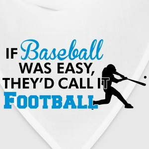 If Baseball was easy they'd call it football Kids' Shirts - Bandana