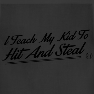 I teach my kid to hit and steal - baseball T-Shirts - Adjustable Apron
