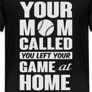 You left your game at home - baseball Kids' Shirts - Toddler Premium T-Shirt