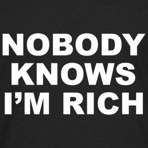 Nobody Knows I'm Rich - Men's Premium Long Sleeve T-Shirt