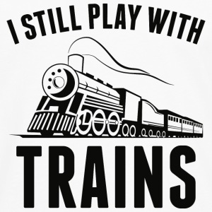 I Still Play With Trains - Men's Premium Long Sleeve T-Shirt