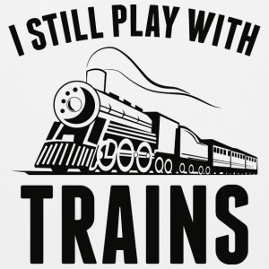 I Still Play With Trains - Men's Premium Tank