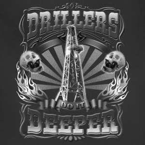 Drillers Do It Deeper - Adjustable Apron