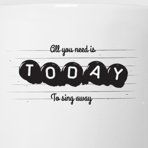 Sing Today - Coffee/Tea Mug