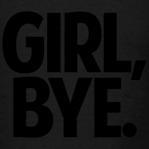 GIRL BYE - Men's T-Shirt