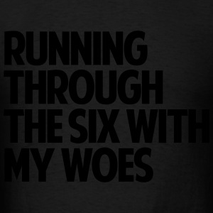 Running Through The Six With My Woes - Men's T-Shirt