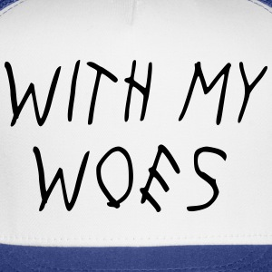 WITH MY WOES T-Shirts - Trucker Cap