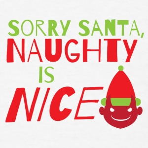 Sorry SANTA Naughty is NICE! Baby & Toddler Shirts - Men's T-Shirt