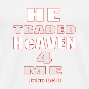 He traded heaven for me - Men's Premium T-Shirt