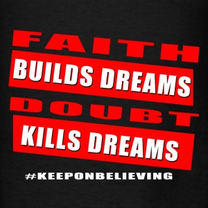 Faith builds dreams Hoodies - Men's T-Shirt