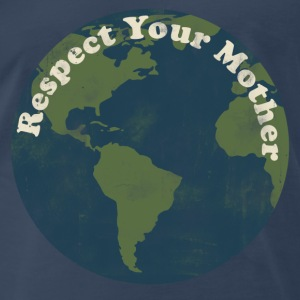 Respect your mother earth day - Men's Premium T-Shirt