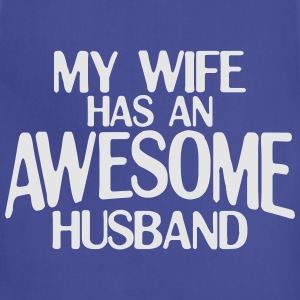 MY WIFE HAS AN AWESOME HUSBAND MEN T-SHIRT - Adjustable Apron