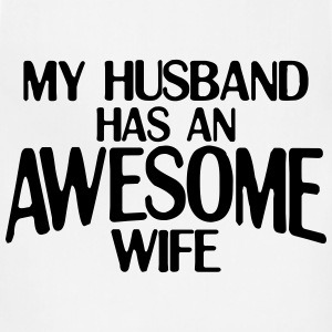 MY HUSBAND HAS AN AWESOME WIFE WOMEN T-SHIRT - Adjustable Apron