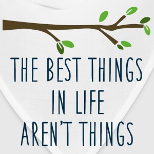 The best things quote Bags & backpacks - Bandana
