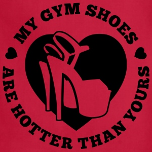 My Gym Shoes Are Hotter - Adjustable Apron