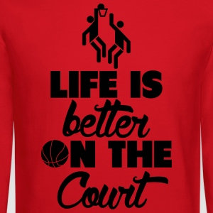 Life is better on the court T-Shirts - Crewneck Sweatshirt