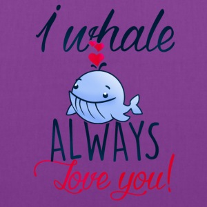 I whale always love you! Kids' Shirts - Tote Bag