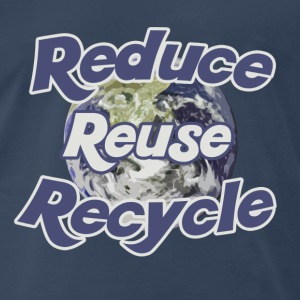Reduce reuse recycle - Men's Premium T-Shirt