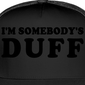 IM SOMEBODYS DUFF - Trucker Cap