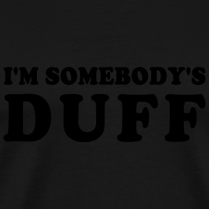 IM SOMEBODYS DUFF - Men's Premium T-Shirt
