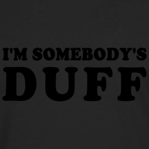 IM SOMEBODYS DUFF - Men's Premium Long Sleeve T-Shirt