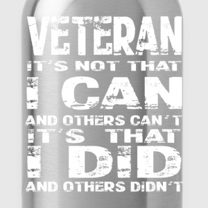 Veterans T-shirt -It's that I did and others didnt - Water Bottle