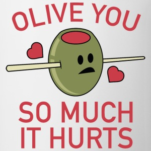 Olive You So Much It Hurts - Coffee/Tea Mug
