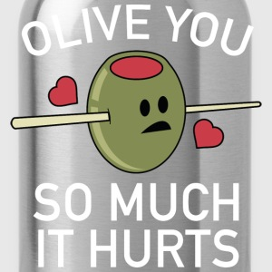 Olive You So Much It Hurts - Water Bottle