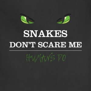 Snakes T-shirt - Snakes don't scare me. - Adjustable Apron