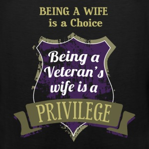 Wife of a veteran T-shirt - It is a privilege - Men's Premium Tank