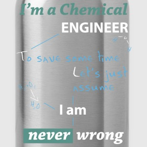 Chemical engineer T-shirt - I am never wrong - Water Bottle