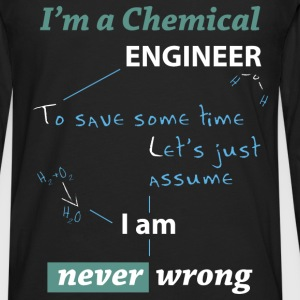Chemical engineer T-shirt - I am never wrong - Men's Premium Long Sleeve T-Shirt