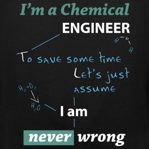 Chemical engineer T-shirt - I am never wrong - Men's Premium Tank