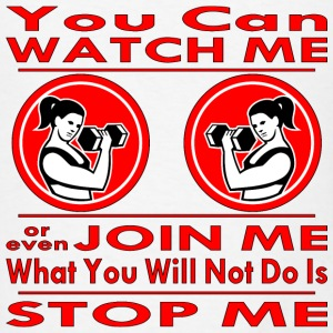 Watch Me, Join me, Will Not Stop Me, Female Streng - Men's T-Shirt