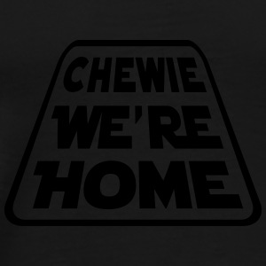 CHEWIE, WE'RE HOME Baby & Toddler Shirts - Men's Premium T-Shirt