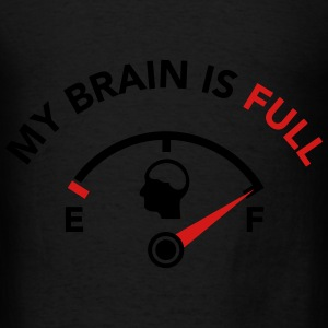 My Brain is Full - Fuel Guage Bags & backpacks - Men's T-Shirt
