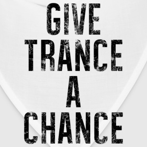 Give Trance A Chance - Bandana