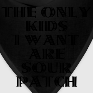 The Only Kids I Want Are Sour Patch T-Shirts - Bandana