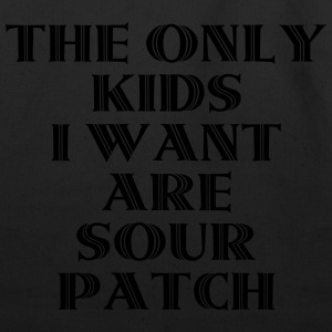 The Only Kids I Want Are Sour Patch Long Sleeve Shirts - Eco-Friendly Cotton Tote