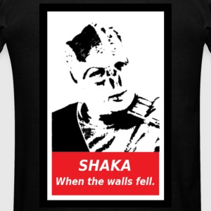 Shaka.  When the walls fell. - Men's T-Shirt