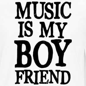 Music is my boyfriend Women's T-Shirts - Men's Premium Long Sleeve T-Shirt